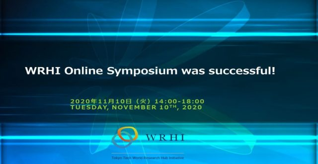 Tokyo Tech World Research Hub Initiative(WRHI) Online Symposium was successful!